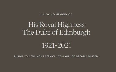 Passing of HRH Prince Phillip – April 9, 2021